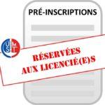 Pré-inscriptions (réservées aux licenciés 2019-2020 !)
